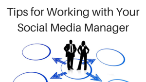 Tip for Working with Your Social Media Manager